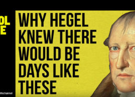 The School of Life: Why Hegel Knew There Would Be Days Like These
